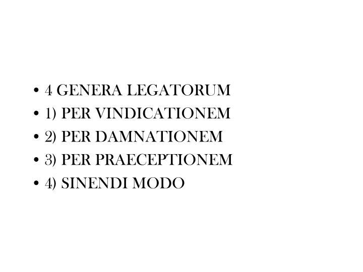 4 GENERA LEGATORUM