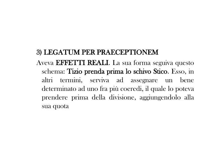 3) LEGATUM PER PRAECEPTIONEM