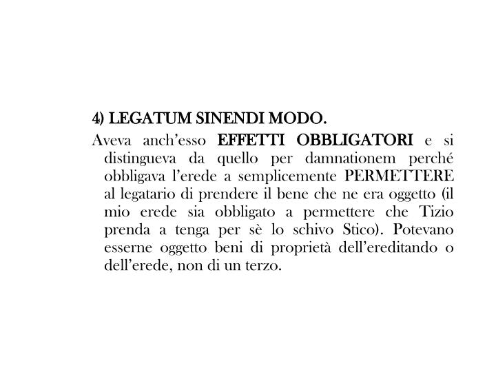 4) LEGATUM SINENDI MODO.