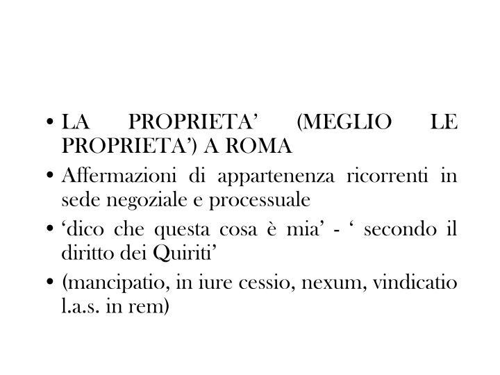 LA PROPRIETA' (MEGLIO LE PROPRIETA') A ROMA