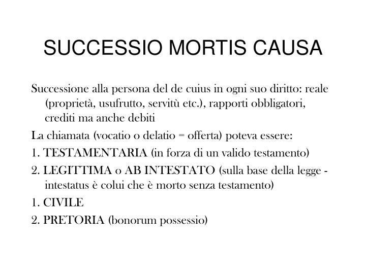 SUCCESSIO MORTIS CAUSA