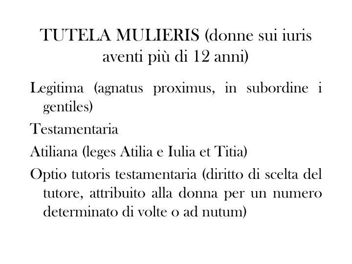 TUTELA MULIERIS (donne sui iuris aventi più di 12 anni)