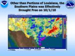 other than portions of louisiana the southern plains was effectively drought free on 10 1 10