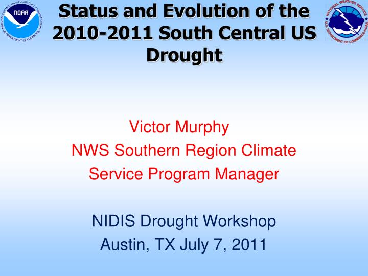 status and evolution of the 2010 2011 south central us drought