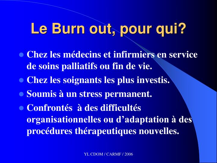 Le Burn out, pour qui?