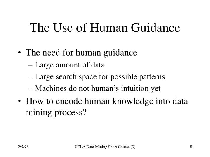 The Use of Human Guidance