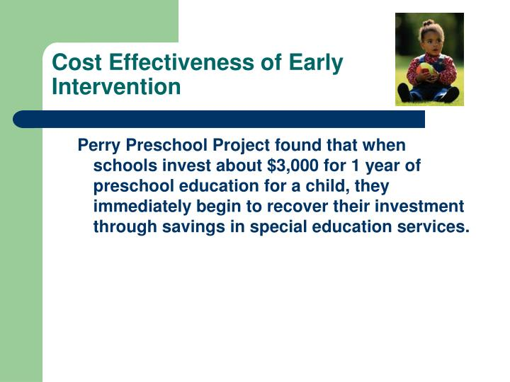 Cost Effectiveness of Early Intervention