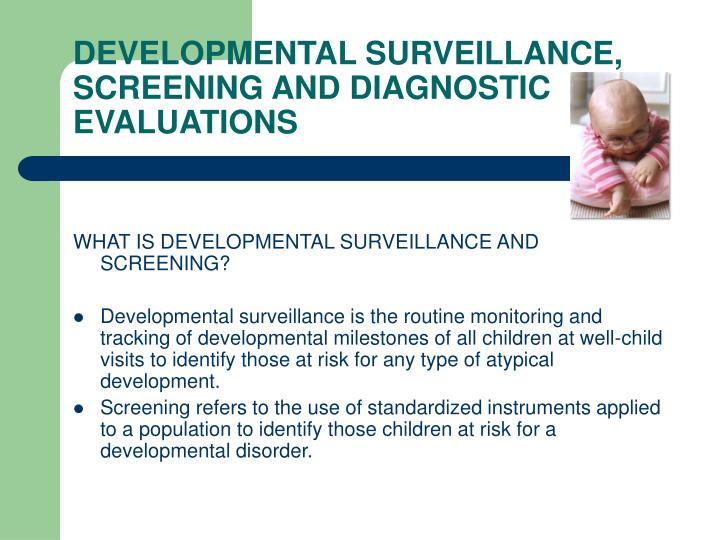 DEVELOPMENTAL SURVEILLANCE, SCREENING AND DIAGNOSTIC EVALUATIONS