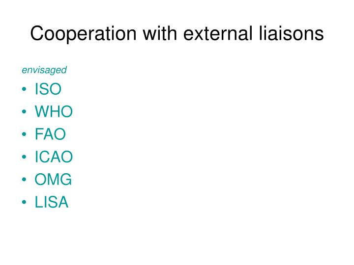 Cooperation with external liaisons