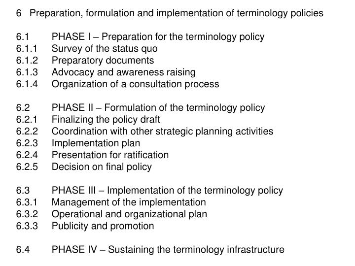 6	Preparation, formulation and implementation of terminology policies