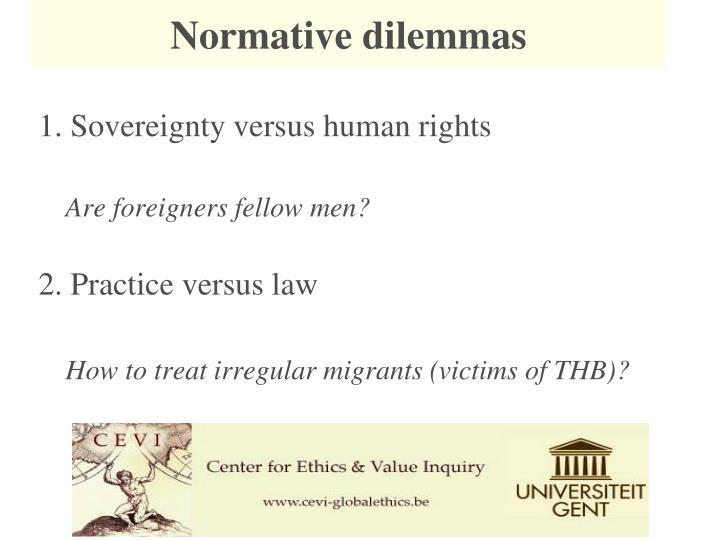Normative dilemmas