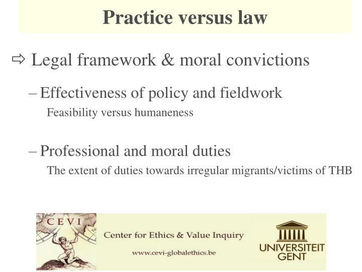 Practice versus law