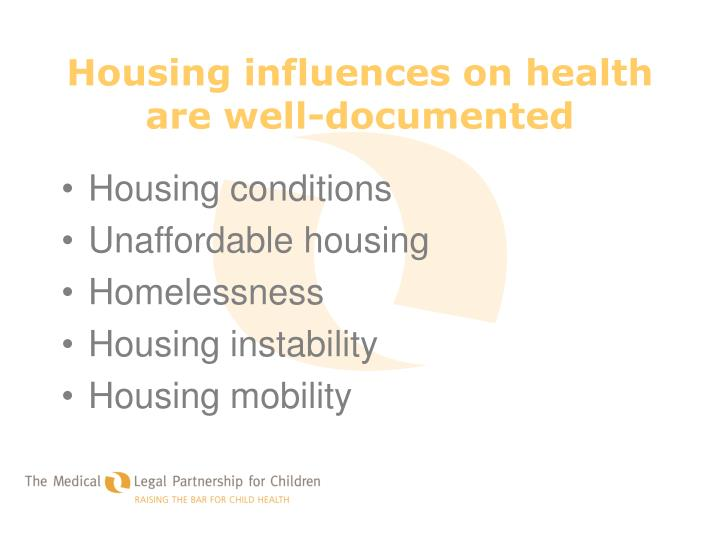 Housing influences on health are well-documented