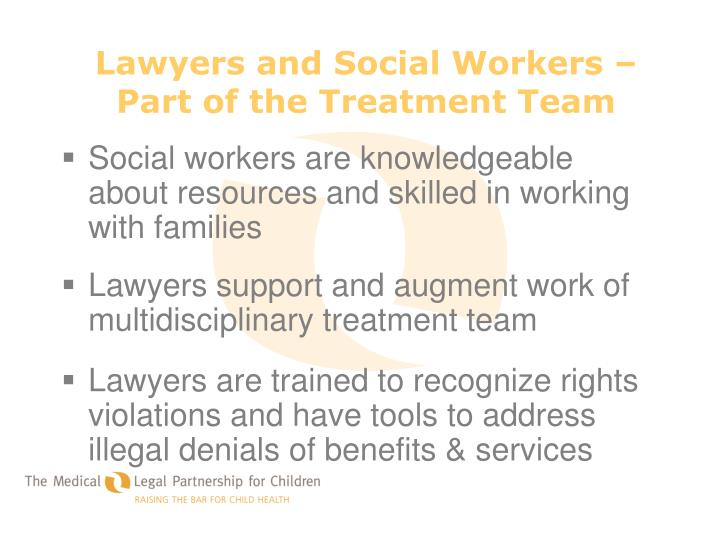 Lawyers and Social Workers – Part of the Treatment Team