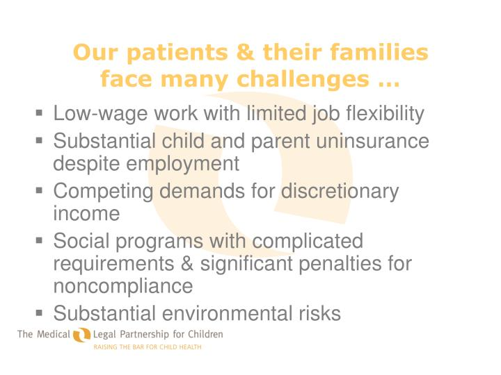 Our patients their families face many challenges