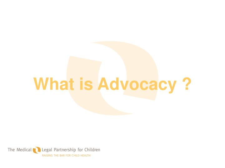What is Advocacy ?