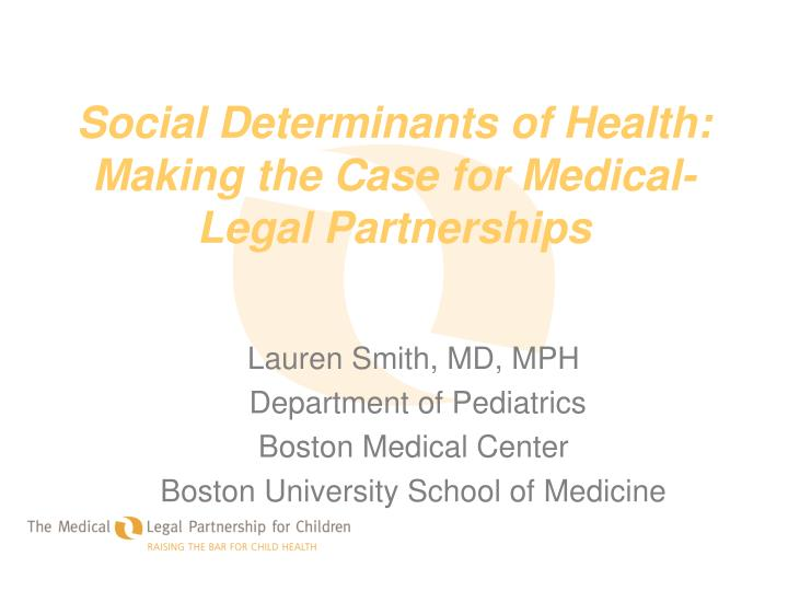 Social determinants of health making the case for medical legal partnerships