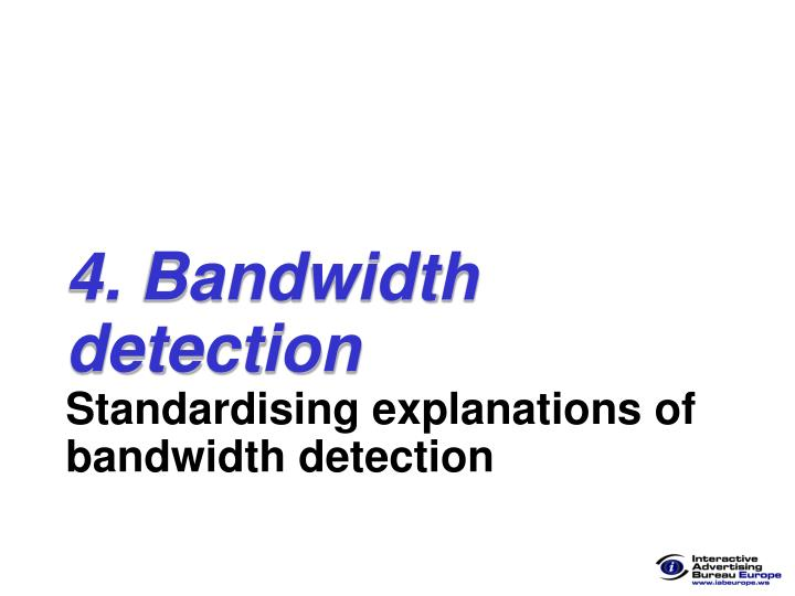 4. Bandwidth detection