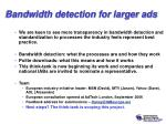 bandwidth detection for larger ads