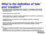 what is the definition of late and creative