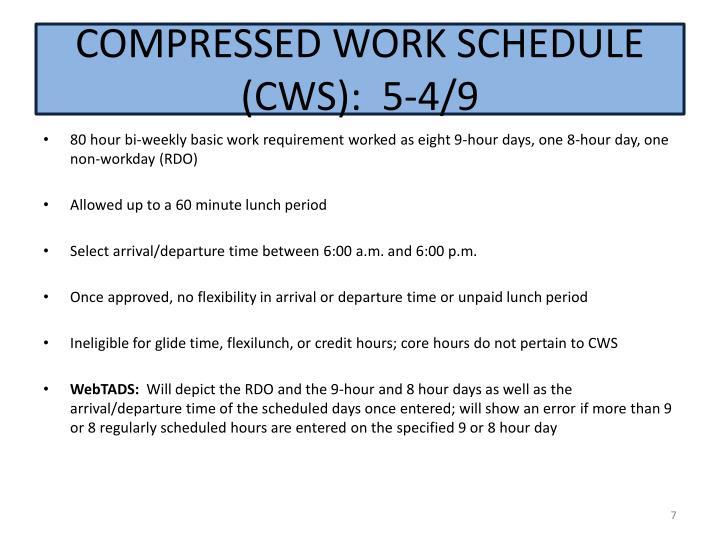 COMPRESSED WORK SCHEDULE (CWS):  5-4/9