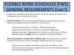 flexible work schedules fws general requirements con t