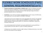 flexible work schedules fws general requirements con t1
