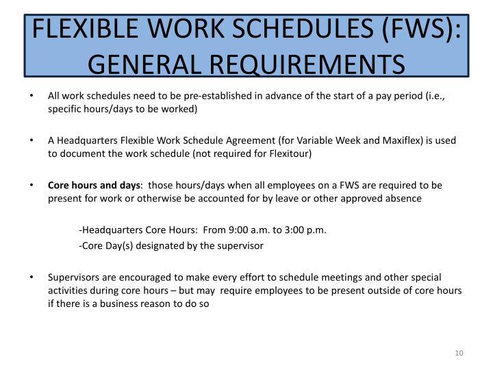 FLEXIBLE WORK SCHEDULES (FWS):  GENERAL REQUIREMENTS