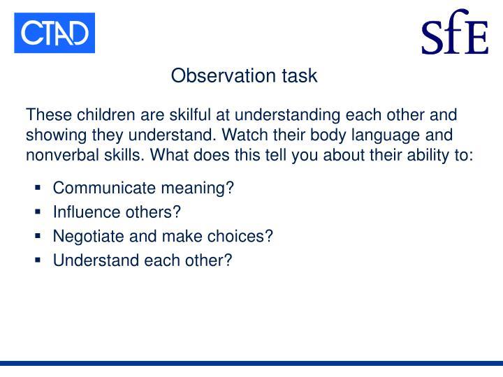 Observation task
