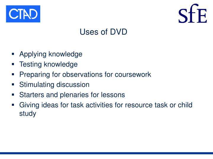 Uses of DVD