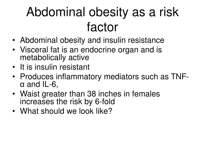 Abdominal obesity as a risk factor