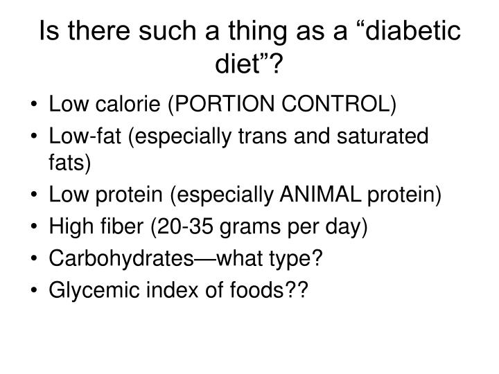 "Is there such a thing as a ""diabetic diet""?"