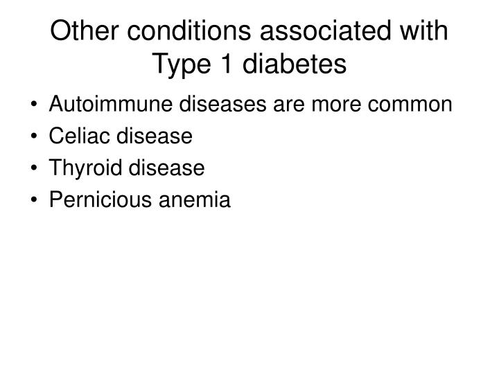 Other conditions associated with Type 1 diabetes