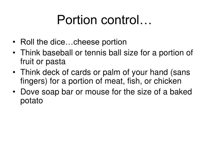 Portion control…