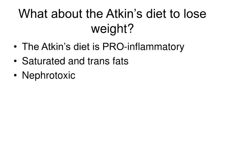 What about the Atkin's diet to lose weight?