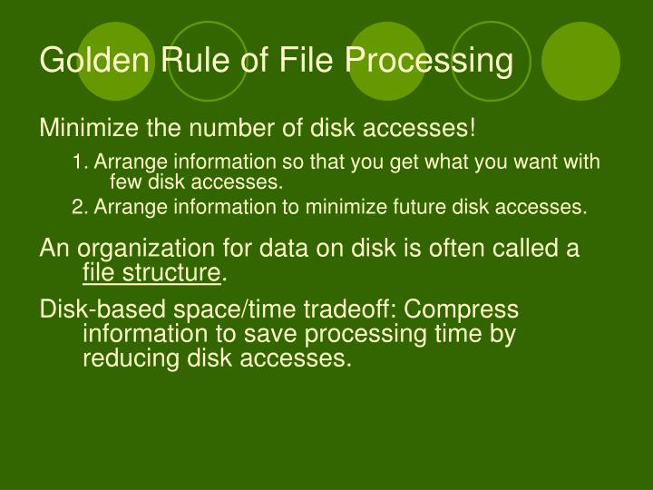 Golden Rule of File Processing