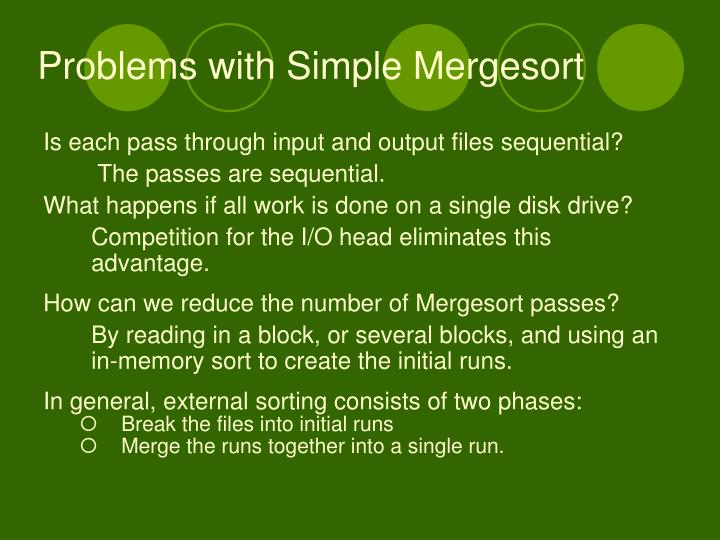 Problems with Simple Mergesort