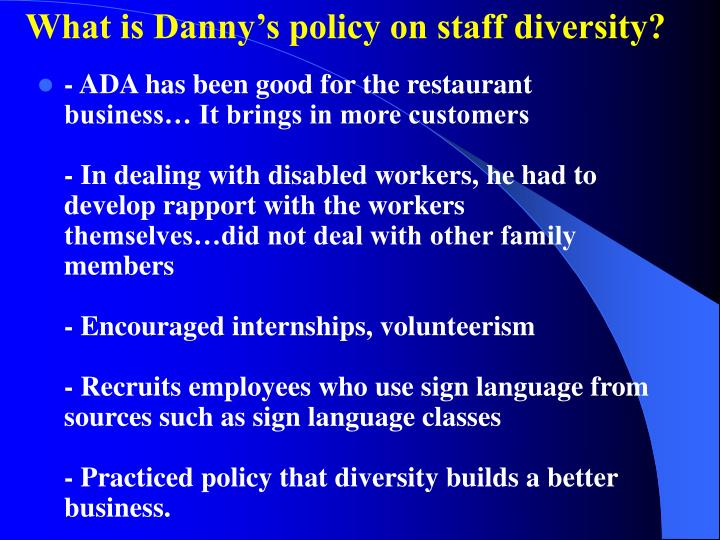 What is Danny's policy on staff diversity?
