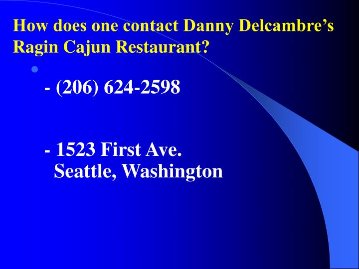 How does one contact Danny Delcambre's Ragin Cajun Restaurant?