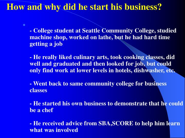 How and why did he start his business?