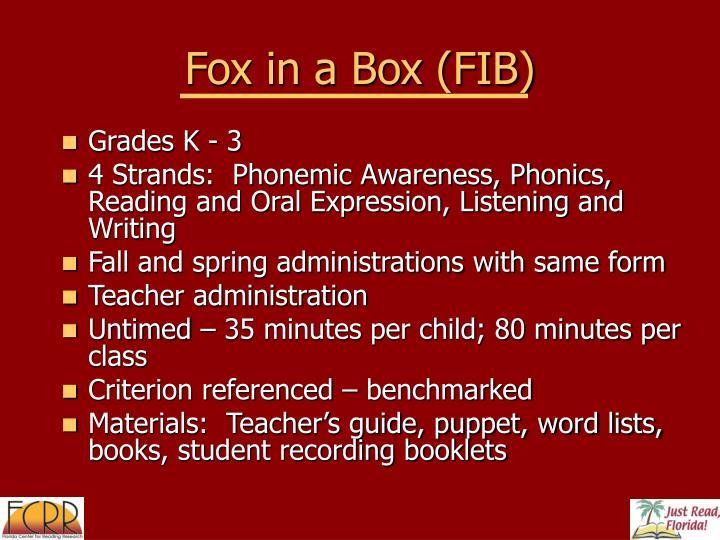 Fox in a Box (FIB)