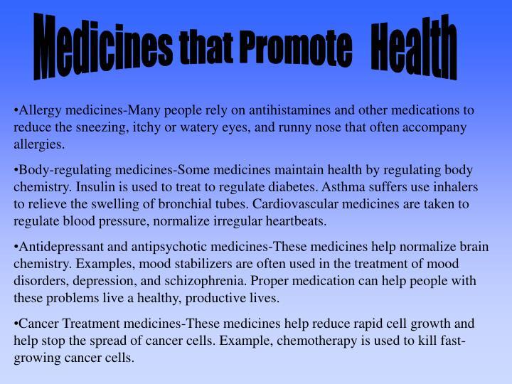 Medicines that Promote   Health