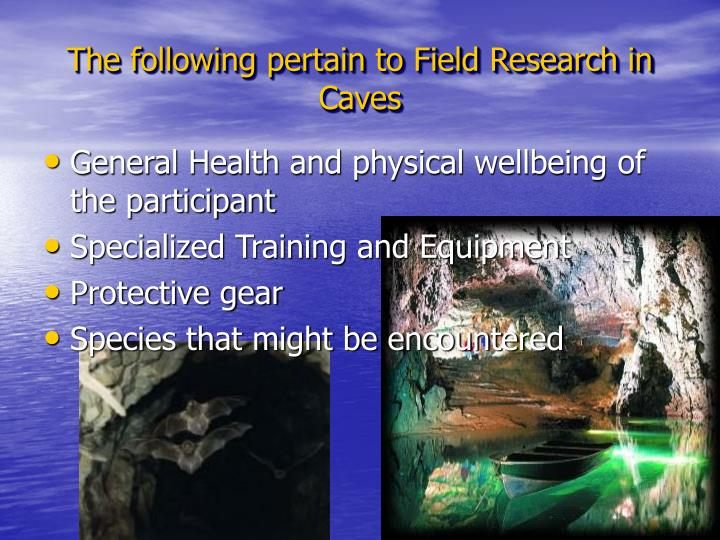 The following pertain to Field Research in Caves