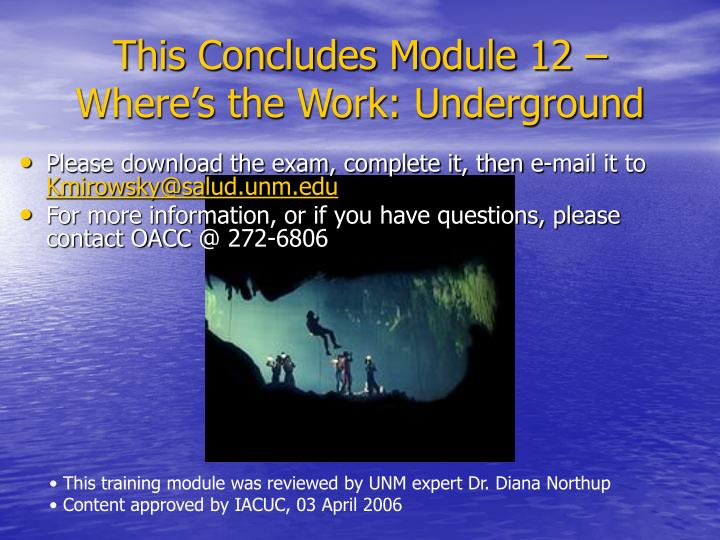 This Concludes Module 12 – Where's the Work: Underground