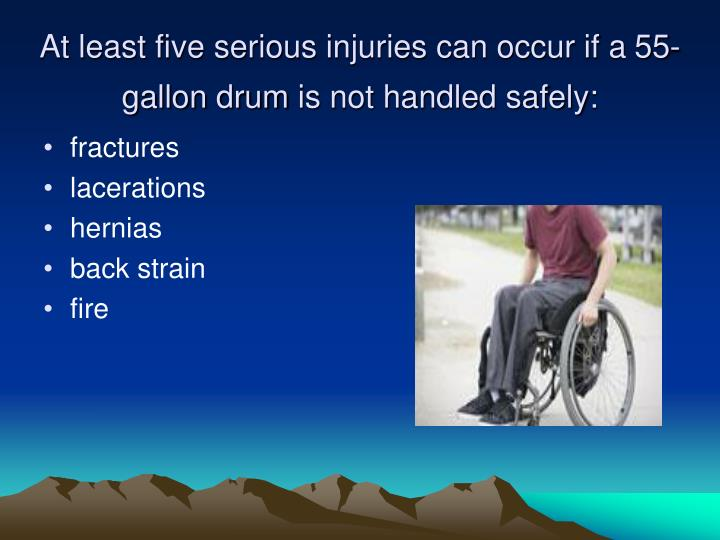 At least five serious injuries can occur if a