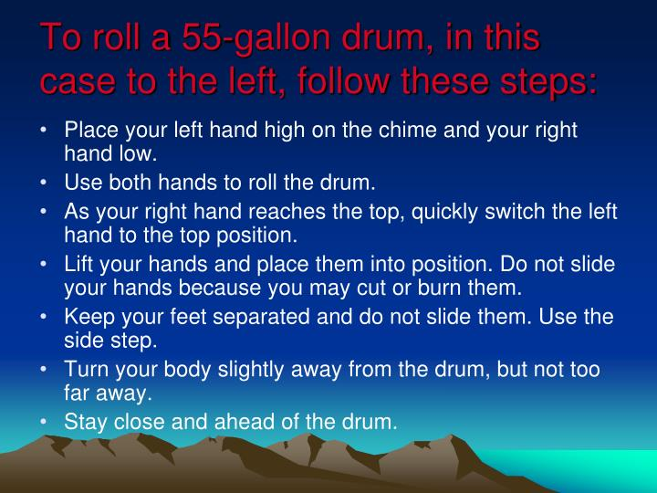 To roll a 55-gallon drum, in this case to the left, follow these steps: