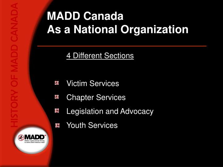 HISTORY OF MADD CANADA