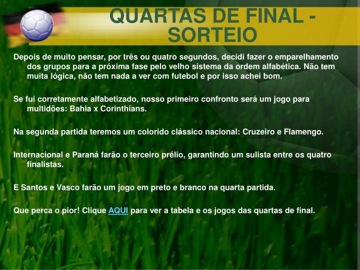 QUARTAS DE FINAL - SORTEIO
