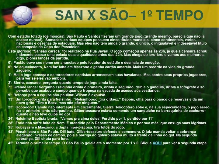 SAN X SÃO– 1º TEMPO