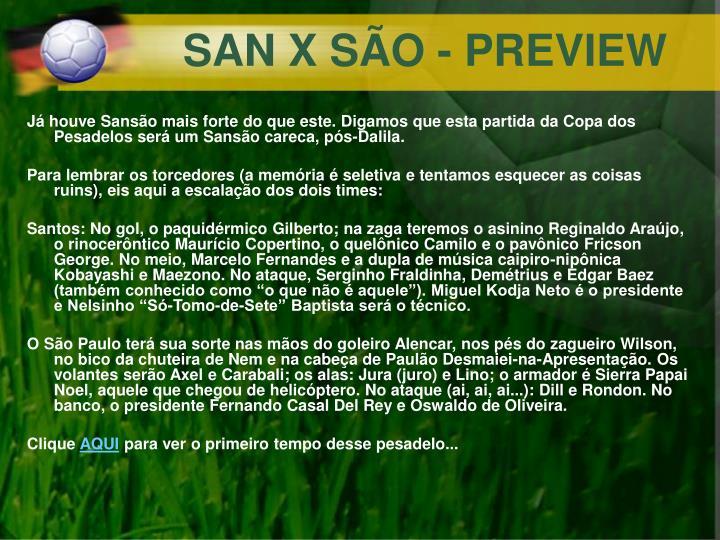 SAN X SÃO - PREVIEW